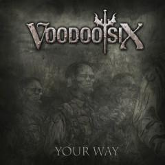 Your Way - Voodoo Six