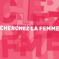 Cherchez La Femme - Kid Creole & The Coconuts