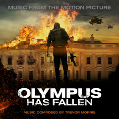 Olympus Has Fallen (Music from the Motion Picture) - Trevor Morris