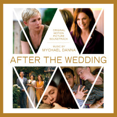 After The Wedding (Original Motion Picture Soundtrack) - Mychael Danna