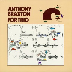 For Trio - Anthony Braxton