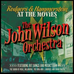 Rodgers & Hammerstein at the Movies - The John Wilson Orchestra, John Wilson