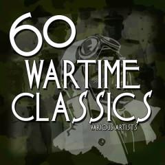 60 Wartime Classics - Various Artists