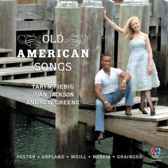 Old American Songs - Taryn Fiebig, Juan Jackson, Andrew Greene