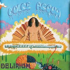 DOLCE ACQUA - Delirium