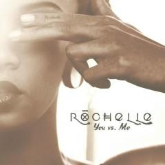 You vs. Me - Rochelle