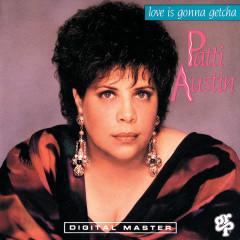 Love Is Gonna Getcha - Patti Austin