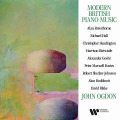 Modern British Piano Music: Rawsthorne, Birtwistle, Maxwell Davies, Hoddinott... - John Ogdon