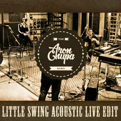 Little Swing (Acoustic Live Edit) - AronChupa,Little Sis Nora