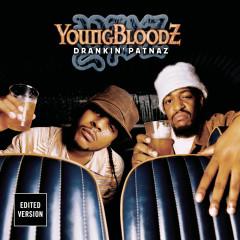 Drankin' Patnaz - YoungBloodZ