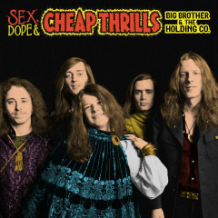 Sex, Dope & Cheap Thrills - Big Brother & The Holding Company, Janis Joplin