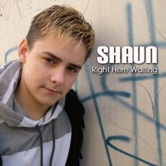 Right Here Waiting - Shaun