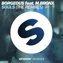 Souls (feat. M.BRONX) [The Remixes] - Borgeous, M.BRONX