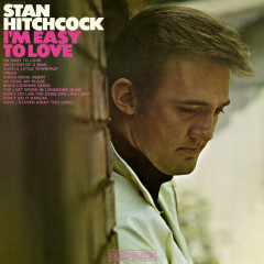 I'm Easy to Love - Stan Hitchcock