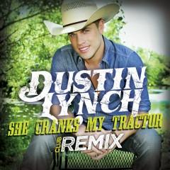 She Cranks My Tractor (Club Remix) - Dustin Lynch