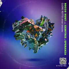 Cuore rotto (Nfam' Version) - Rocco Hunt, Gemitaiz, Speranza