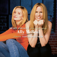 Heart And Soul New Songs From Ally McBeal Featuring Vonda Shepard - Vonda Shepard