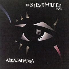 Abracadabra - Steve Miller Band
