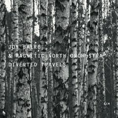 Diverted Travels - Jon Balke, Magnetic North Orchestra