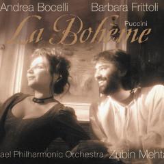 Puccini: La Bohème - Andrea Bocelli, Barbara Frittoli, Israel Philharmonic Orchestra, Zubin Mehta