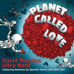 Planet Called Love (Remixes) - David Morales, Ultra Naté