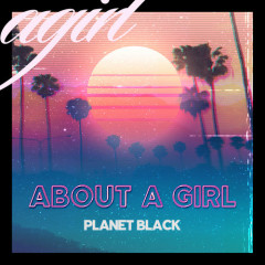 About a Girl - Planet Black