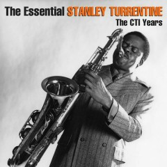 The Essential Stanley Turrentine