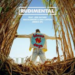 These Days (feat. Jess Glynne, Macklemore & Dan Caplen) [Remix EP] - Rudimental, Jess Glynne, Macklemore, Dan Caplen