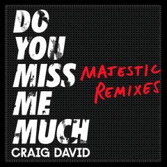 Do You Miss Me Much (Majestic Remixes) - Craig David