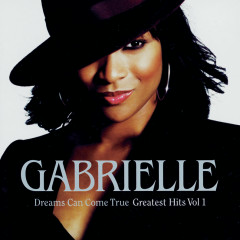 Dreams Can Come True - Greatest Hits Volume 1 - Gabrielle