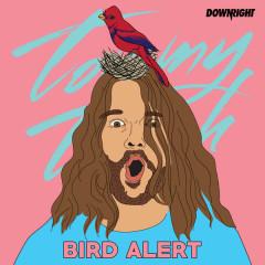 Bird Alert - Tommy Trash