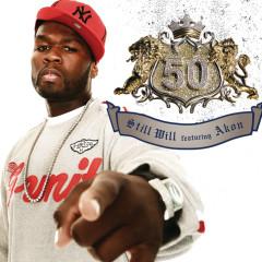 Still Will - 50 Cent