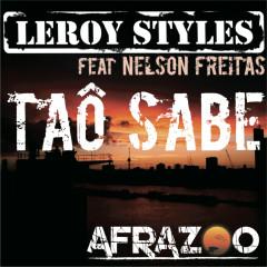 Tao Sabe - Leroy Styles, Nelson Freitas
