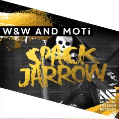 Spack Jarrow (Extended Mix) - W&W, MOTi
