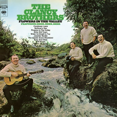 Flowers In the Valley - The Clancy Brothers