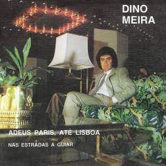Adeus Paris Até Lisboa - Dino Meira