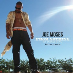 From Nothing to Something, Vol. 2 (Deluxe Edition) - Joe Moses