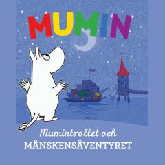 Mumintrollet och månskensäventyret - Staffan Götestam, Mumintrollen, Mumin