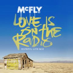 Love Is On The Radio (Hopeful Live Mix)
