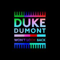 Won't Look Back (Remixes) - Duke Dumont