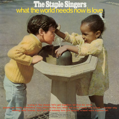 What the World Needs Now Is Love - The Staple Singers