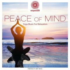 entspanntSEIN - Peace of Mind (Yoga Music for Relaxation)