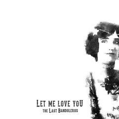 Let Me Love You (Single)