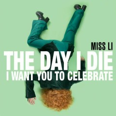 The Day I Die (I Want You to Celebrate)