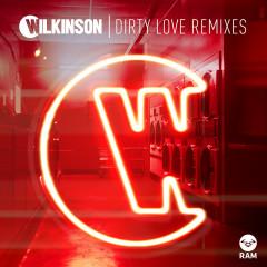 Dirty Love (Remixes) - Wilkinson, Talay Riley