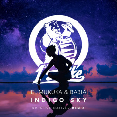 Indigo Sky (Kreative Nativez Remix) - El Mukuka, Babia