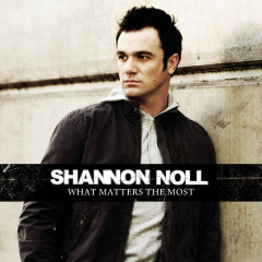 What Matters The Most - Shannon Noll