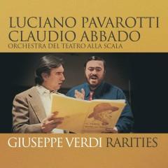 Pavarotti - Verdi Rarities - Claudio Abbado, Luciano Pavarotti