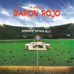 Siempre Estais Alli (Live) - Baron Rojo