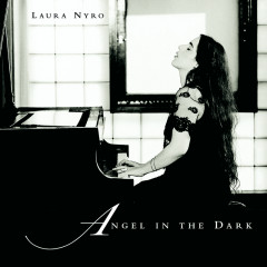 Angel In The Dark - Laura Nyro
